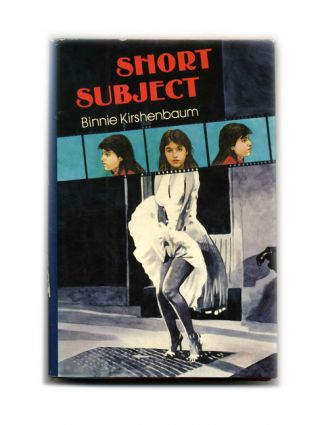 Short Subject - 1st Edition/1st Printing. Binnie Kirshenbaum