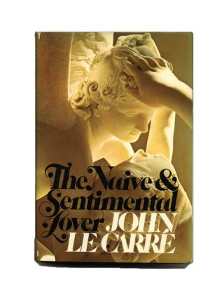 The Naive And Sentimental Lover - 1st US Edition/1st Printing. John Le Carr&eacute