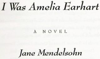 I Was Amelia Earhart -1st Edition/1st Printing