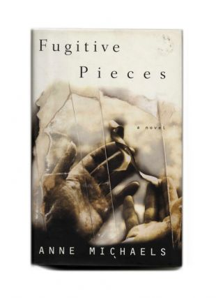 Fugitive Pieces -1st US Edition/1st Printing. Anne Michaels